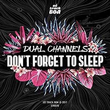 Don't Forget To Sleep