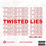 Twisted Lies (Tell Me Lies) [Explicit]