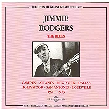 Jimmie Rodgers 1927-1933: Camden-Atlanta-New York-Dallas
