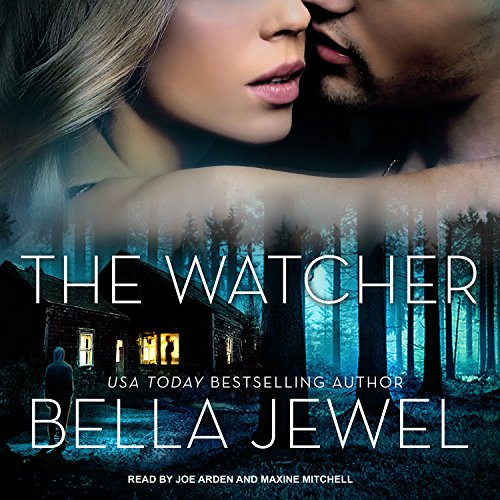 The Watcher                   By:                                                                                                                                 Bella Jewel                               Narrated by:                                                                                                                                 Joe Arden,                                                                                        Maxine Mitchell                      Length: 7 hrs and 11 mins     4 ratings     Overall 4.3