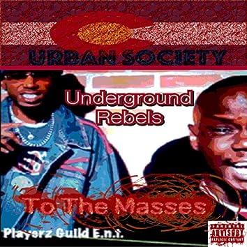 Underground Rebels to the Masses