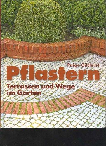 Gilchrist Pflastern Terassen und Wege im Garten, Weltbild, 144 Seiten, phantastische Bilder