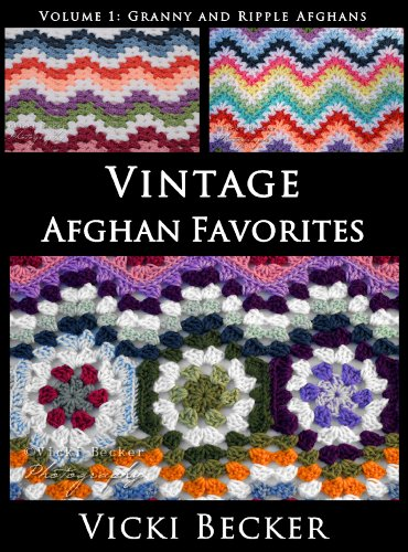 Vintage Afghan Favorites Granny and Ripple Afghans (Vintage Crochet Favorites Book 2) by [Vicki Becker]