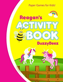Reagan's Activity Book: Unicorn 100 + Fun Activities | Ready to Play Paper Games + Blank Storybook & Sketchbook Pages for Kids | Hangman, Tic Tac Toe, Four in a Row, Sea Battle + More | Horse Pony | Personalized Name Letter A | Road Trip Entertainment