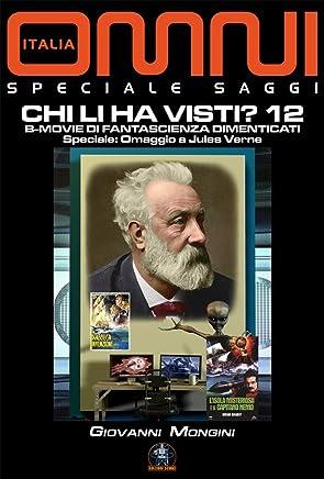 Chi li ha visti  12 - B-Movie di fantascienza dimenticati: Speciale Omaggio a Jules Verne