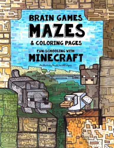 Brain Games Mazes Coloring Pages Homeschooling With Minecraft Dyslexia Games Presents An Activity Book Great For Creative Kids With Dyslexia Adhd Aspergers Syndrome And Autism Volume 3
