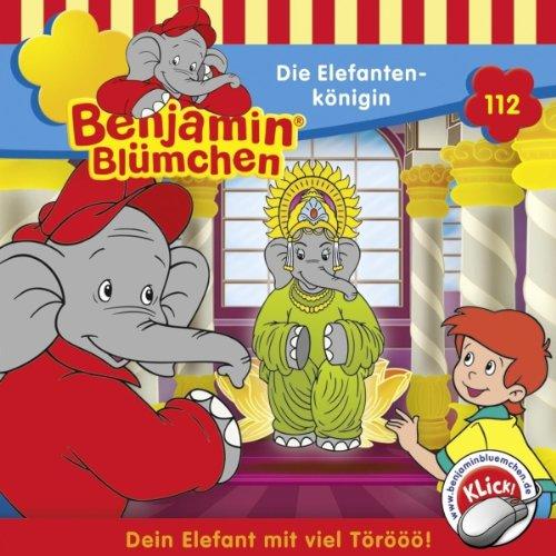 Die Elefantenkönigin (Benjamin Blümchen 112) Titelbild