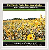 The Classic, Poetic King James Psalms, Sung To The Music Of Today! Volume I: Psalms 1-10