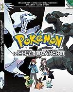 Pokémon Version Noire et Pokémon Version Blanche Volume 1 - Le guide de stratégie officiel Pokémon - Guide d'Unys de Pokémon