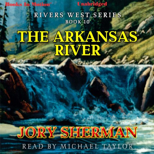 The Arkansas River Audiobook By Jory Sherman cover art