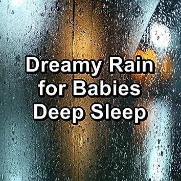 Dreamy Rain for Babies Deep Sleep