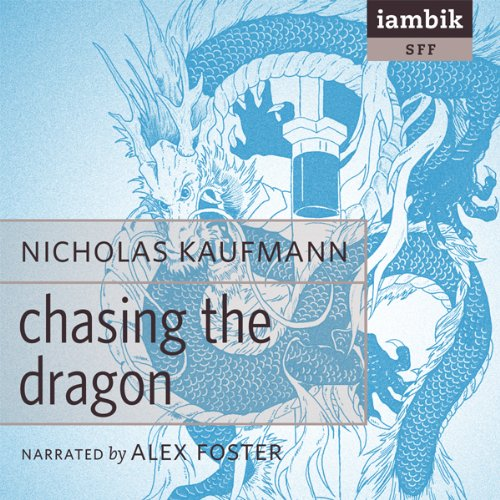 Chasing the Dragon  Audiolibri