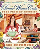 The Pioneer Woman Cooks: Food from My Frontier by Ree Drummond Hardcover 2012