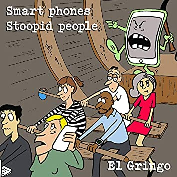Smart Phones, Stoopid People
