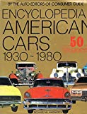 ENCYCLOPEDIA OF AMERICAN CARS 1930-1980