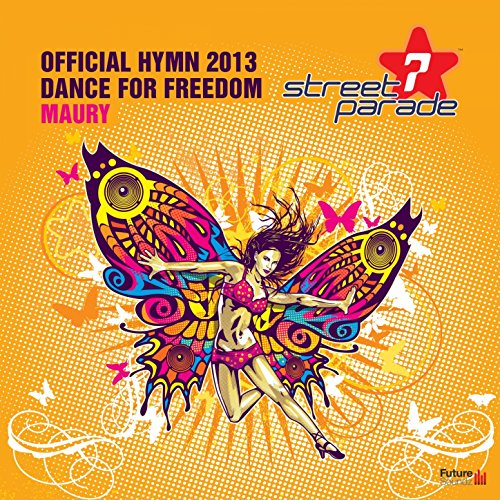 Dance for Freedom (Official Street Parade Hymn 2013) [Alternative Radio Mix]