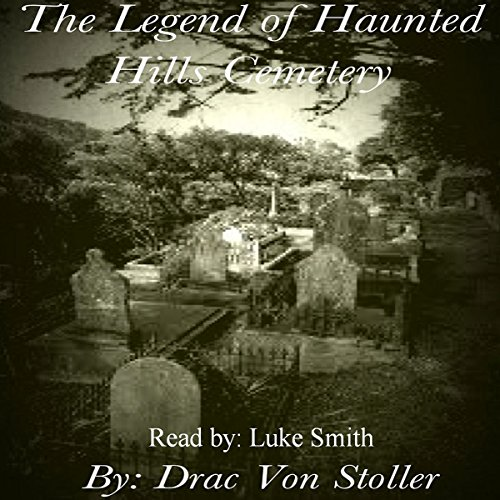 The Legend of Haunted Hills Cemetery audiobook cover art