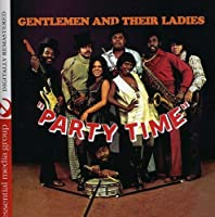 Party Time (Digitally Remastered) by Gentlemen And Their Ladies (2012-09-05)
