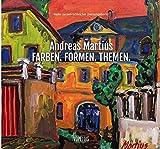 Andreas Martuis: Farben. Formen. Themen.