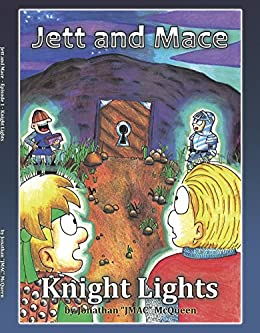 [Jonathan McQueen]のKnight Lights (Jett and Mace Book 1) (English Edition)