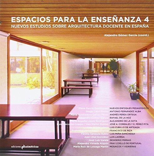 Espacios para la enseñanza 4: Nuevos estudios sobre arquitectura docente en España