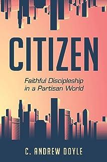 Citizen: Faithful Discipleship in a Partisan World