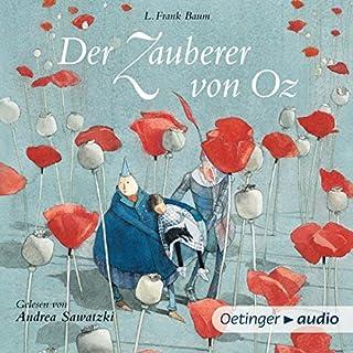 Der Zauberer von Oz                   Autor:                                                                                                                                 L. Frank Baum                               Sprecher:                                                                                                                                 Andrea Sawatzki                      Spieldauer: 4 Std. und 16 Min.     318 Bewertungen     Gesamt 4,5