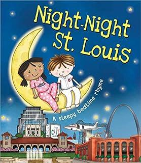 Night-Night St. Louis (A Sleepy Bedtime Rhyme)