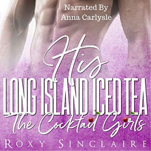 His Long Island Iced Tea: A Billionaire Romance audiobook cover art