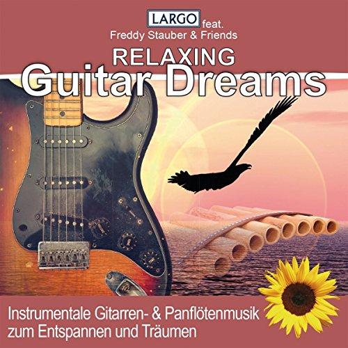 Relaxing Guitar Dreams - Instrumentale Gitarren- & Panflötenmusik