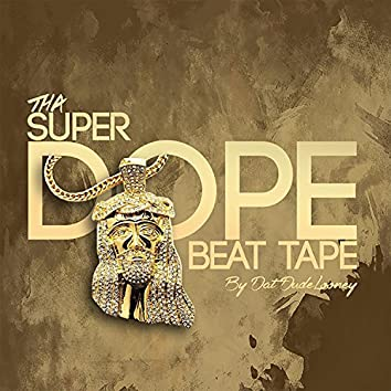The Super Dope Beat Tape