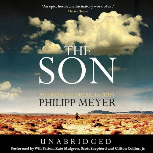 The Son                   De :                                                                                                                                 Philipp Meyer                               Lu par :                                                                                                                                 Will Patton,                                                                                        Kate Mulgrew,                                                                                        Scott Shepherd,                   and others                 Durée : 17 h et 46 min     2 notations     Global 5,0