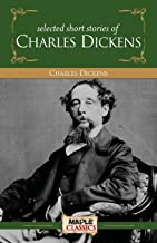 Charles Dickens - Selected Short Stories (Master's Collections)