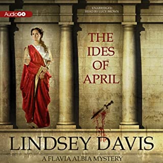 The Ides of April                   By:                                                                                                                                 Lindsey Davis                               Narrated by:                                                                                                                                 Lucy Brown                      Length: 11 hrs and 1 min     113 ratings     Overall 4.2
