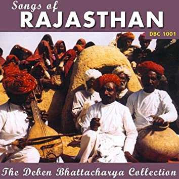 Songs of Rajasthan (The Deben Bhattacharya Collection)