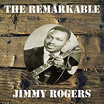 The Remarkable Jimmy Rogers