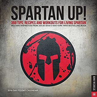 Spartan UP! 2016 Day-to-Day Calendar: A Year of Tips, Recipes, and Workouts for Living Spartan by Joe DeSena (2015-09-29)