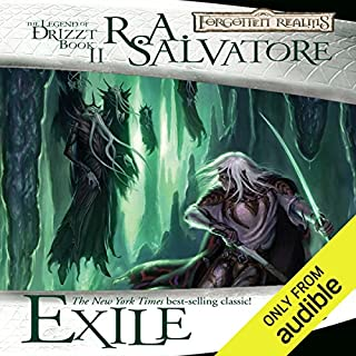 Exile     Legend of Drizzt: Dark Elf Trilogy, Book 2              Written by:                                                                                                                                 R. A. Salvatore                               Narrated by:                                                                                                                                 Victor Bevine                      Length: 10 hrs and 42 mins     77 ratings     Overall 4.8