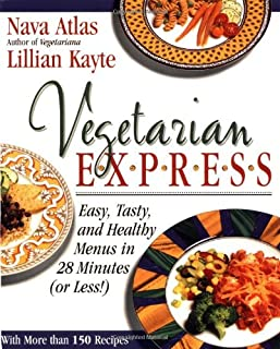Vegetarian Express : Easy, Tasty, and Healthy Menus in 28 Minutes(or Less!)