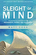 Sleight of Mind: 75 Ingenious Paradoxes in Mathematics, Physics, and Philosophy (The MIT Press)