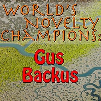 World's Novelty Champions: Gus Backus