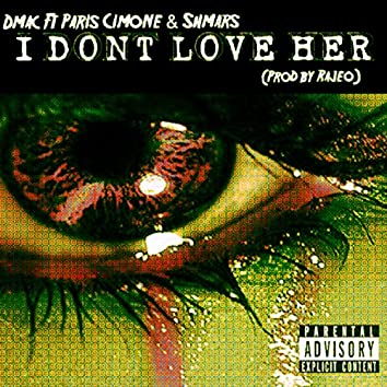I Don't Love Her (feat. Paris Cimone & Shmars) - Single