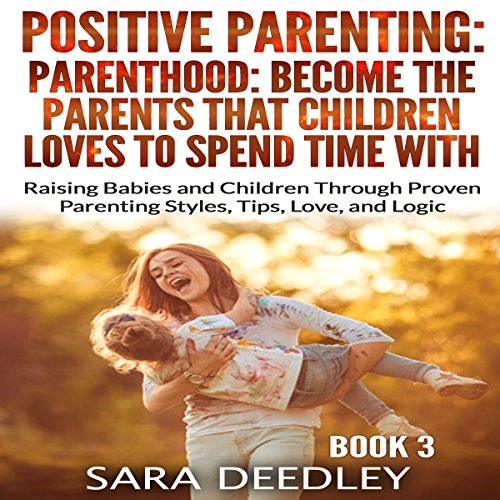 Become the Parents That Children Love to Spend Time With audiobook cover art