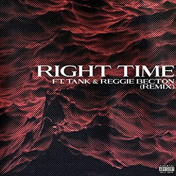 Right Time (Remix) [feat. Tank & Reggie Becton]