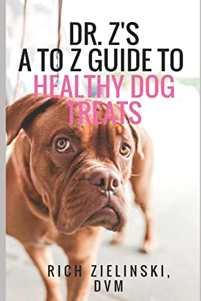 Dr. Zs A To Z Guide to Healthy Dog Treats
