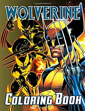 Wolverine Coloring Book: Relaxing Coloring Books For Kids And Adults With Newest Unofficial Images