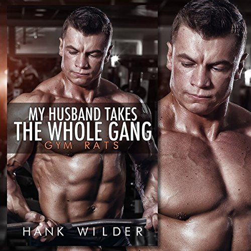 My Husband Takes the Whole Gang: Gym Rats audiobook cover art
