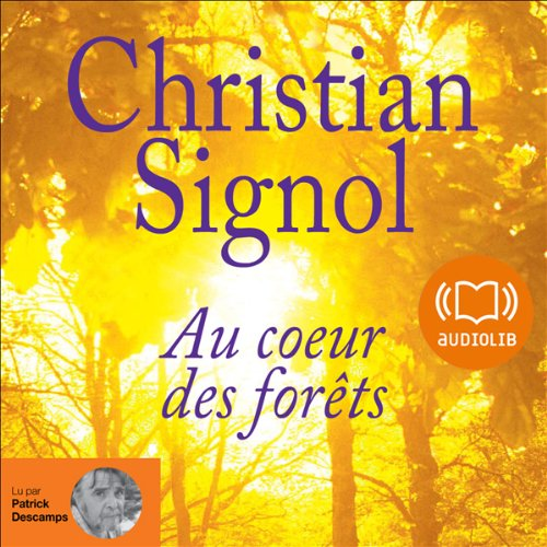 Au cœur des forêts                   By:                                                                                                                                 Christian Signol                               Narrated by:                                                                                                                                 Patrick Descamps                      Length: 6 hrs and 20 mins     Not rated yet     Overall 0.0