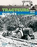 Tracteurs oubliés de nos campagnes : 1919-1924