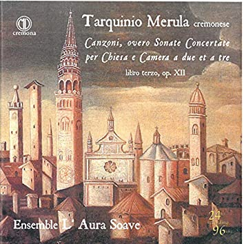 Merula: Canzoni overo sonate concertate per chiesa e camera, Book 3, Op. 12